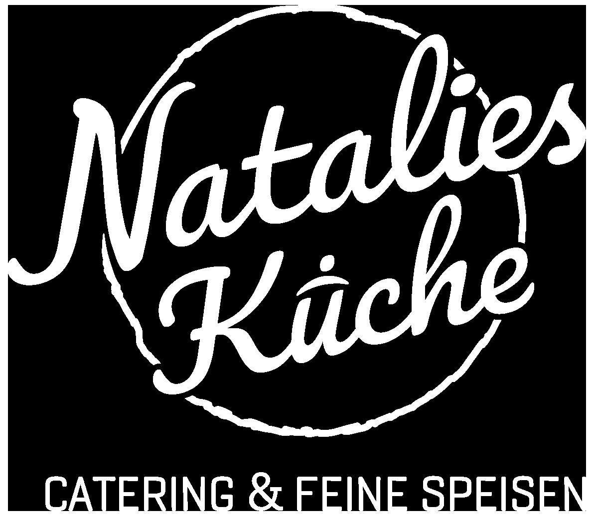 Natalies Küche - Catering & feine Speisen